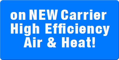 on NEW Carrier  High Efficiency Air & Heat!